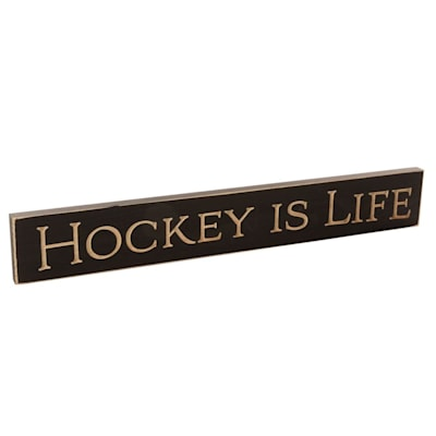 "(Painted Pastimes ""Hockey Is Life"" Sign - 3.5"" x 18"")"