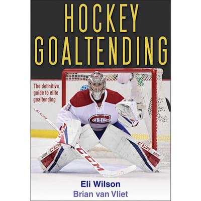 (Human Kinetics Hockey Goaltending Book)