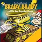Brady Brady and The Most Important Game Children's Book