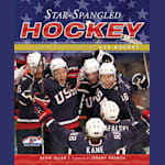 Star-Spangled Hockey: Celebrating 75 Years Of USA Hockey