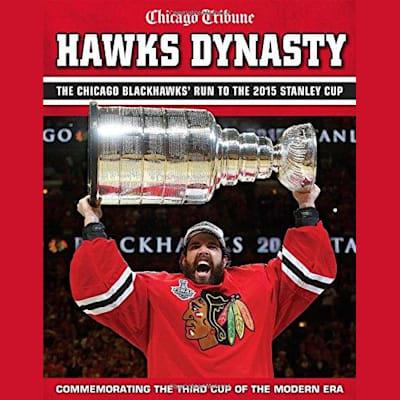 Hawks Dynasty (Hawks Dynasty: 2015 Stanley Cup Champion Chicago Blackhawks Book)