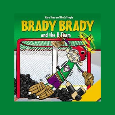 (Brady Brady and The B Team Children's Book)