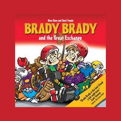 (Brady Brady and The Great Exchange Children's Book)