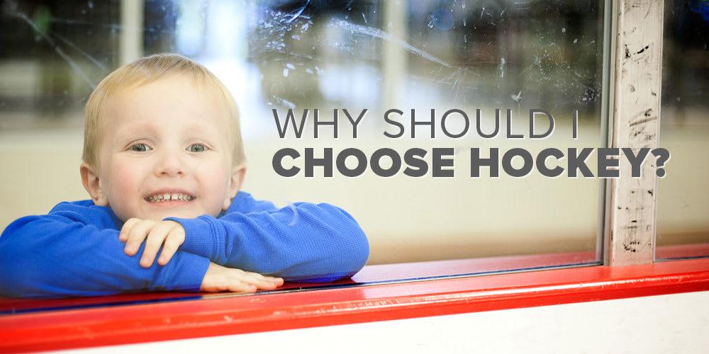 Why Should I Choose Hockey
